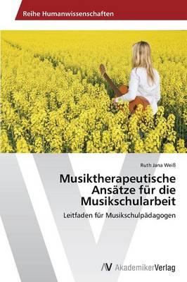Musiktherapeutische Ansatze Fur Die Musikschularbeit (Paperback)