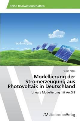 Modellierung Der Stromerzeugung Aus Photovoltaik in Deutschland (Paperback)