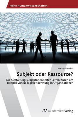 Subjekt Oder Ressource? (Paperback)