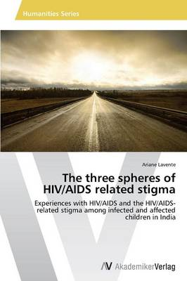 The Three Spheres of HIV/AIDS Related Stigma (Paperback)