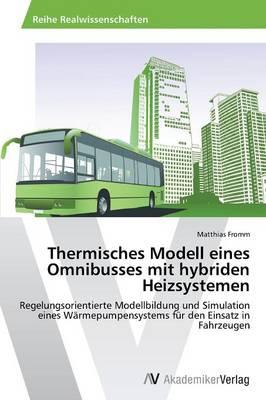 Thermisches Modell Eines Omnibusses Mit Hybriden Heizsystemen (Paperback)