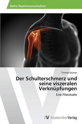 Der Schulterschmerz Und Seine Viszeralen Verknupfungen (Paperback)