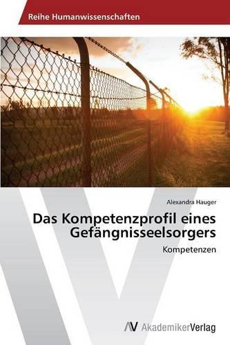 Das Kompetenzprofil Eines Gefangnisseelsorgers (Paperback)