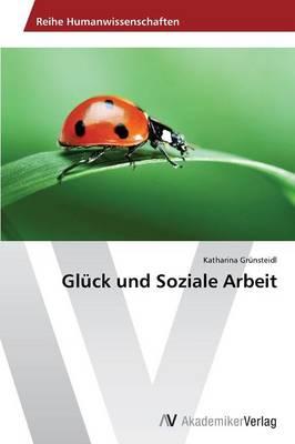 Gluck Und Soziale Arbeit (Paperback)
