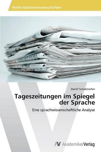Tageszeitungen Im Spiegel Der Sprache (Paperback)