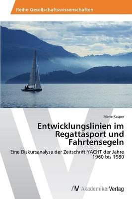 Entwicklungslinien Im Regattasport Und Fahrtensegeln (Paperback)