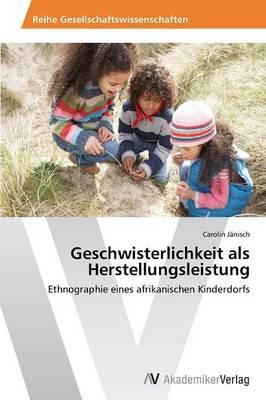 Geschwisterlichkeit ALS Herstellungsleistung (Paperback)