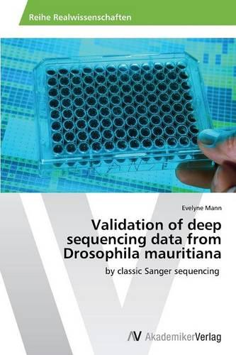 Validation of Deep Sequencing Data from Drosophila Mauritiana (Paperback)
