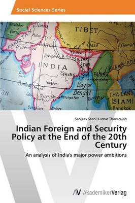 Indian Foreign and Security Policy at the End of the 20th Century (Paperback)