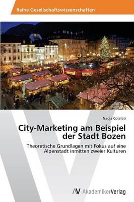 City-Marketing Am Beispiel Der Stadt Bozen (Paperback)