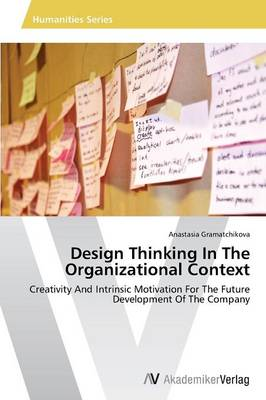 Design Thinking in the Organizational Context (Paperback)