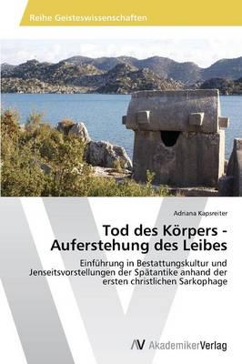 Tod Des Korpers - Auferstehung Des Leibes (Paperback)
