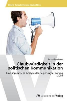 Glaubwurdigkeit in Der Politischen Kommunikation (Paperback)