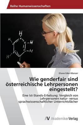 Wie Genderfair Sind Osterreichische Lehrpersonen Eingestellt? (Paperback)