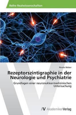 Rezeptorszintigraphie in Der Neurologie Und Psychiatrie (Paperback)