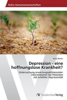 Depression - Eine Hoffnungslose Krankheit? (Paperback)