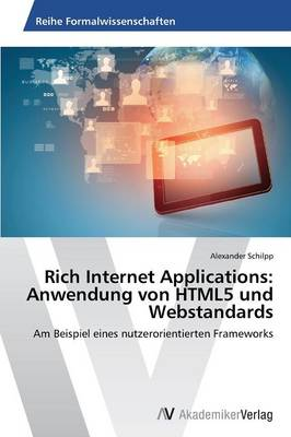 Rich Internet Applications: Anwendung Von Html5 Und Webstandards (Paperback)