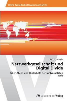 Netzwerkgesellschaft Und Digital Divide (Paperback)