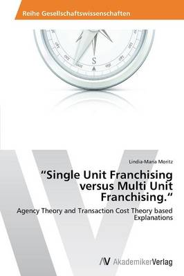 Single Unit Franchising Versus Multi Unit Franchising. (Paperback)