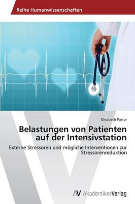 Belastungen Von Patienten Auf Der Intensivstation (Paperback)