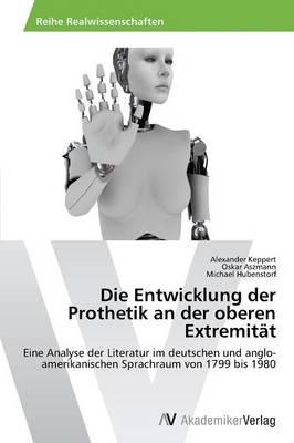 Die Entwicklung Der Prothetik an Der Oberen Extremitat (Paperback)