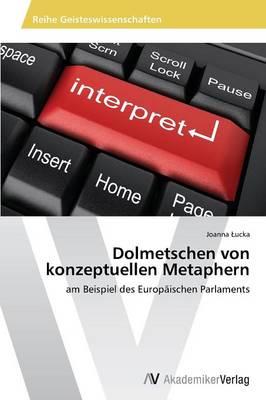 Dolmetschen Von Konzeptuellen Metaphern (Paperback)