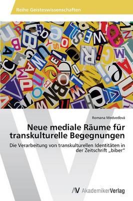 Neue Mediale Raume Fur Transkulturelle Begegnungen (Paperback)