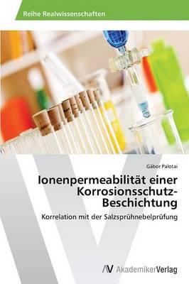 Ionenpermeabilitat Einer Korrosionsschutz-Beschichtung (Paperback)