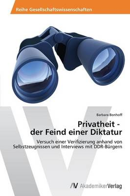Privatheit - Der Feind Einer Diktatur (Paperback)