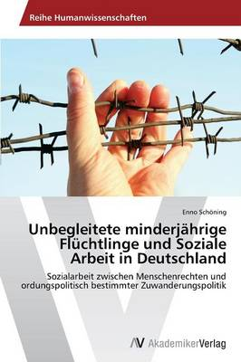 Unbegleitete Minderjahrige Fluchtlinge Und Soziale Arbeit in Deutschland (Paperback)