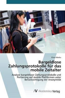 Bargeldlose Zahlungsprotokolle Fur Das Mobile Zeitalter (Paperback)