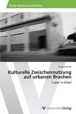 Kulturelle Zwischennutzung Auf Urbanen Brachen (Paperback)