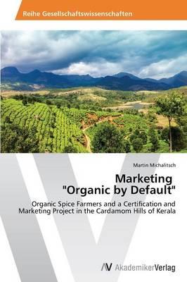 Marketing Organic by Default (Paperback)