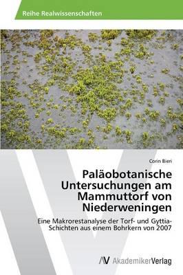 Palaobotanische Untersuchungen Am Mammuttorf Von Niederweningen (Paperback)