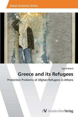 Greece and Its Refugees (Paperback)