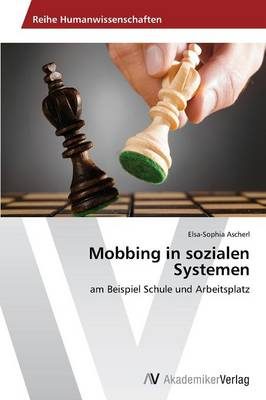 Mobbing in Sozialen Systemen (Paperback)