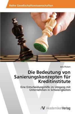 Die Bedeutung Von Sanierungskonzepten Fur Kreditinstitute (Paperback)
