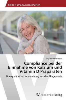 Compliance Bei Der Einnahme Von Kalzium Und Vitamin D Praparaten (Paperback)