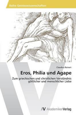 Eros, Philia Und Agape (Paperback)