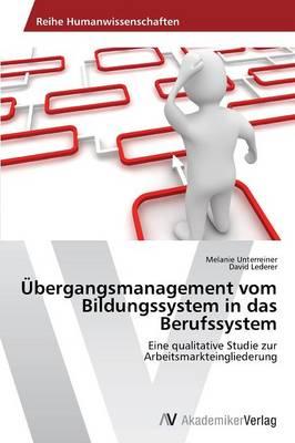 Ubergangsmanagement Vom Bildungssystem in Das Berufssystem (Paperback)