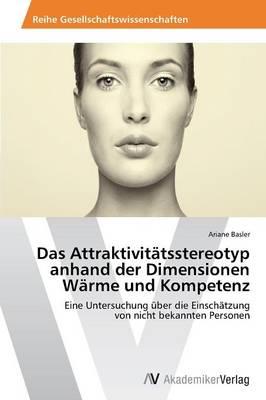 Das Attraktivitatsstereotyp Anhand Der Dimensionen Warme Und Kompetenz (Paperback)