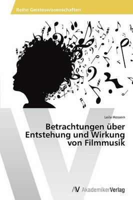 Betrachtungen Uber Entstehung Und Wirkung Von Filmmusik (Paperback)