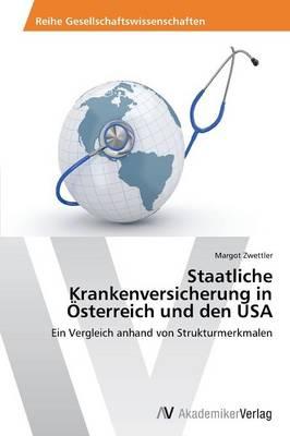 Staatliche Krankenversicherung in Osterreich Und Den USA (Paperback)