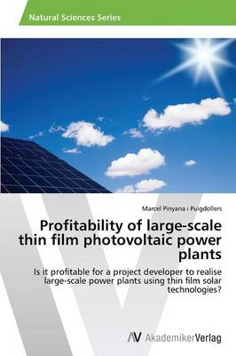 Profitability of Large-Scale Thin Film Photovoltaic Power Plants (Paperback)