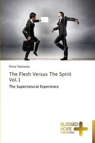 The Flesh Versus the Spirit Vol.1 (Paperback)