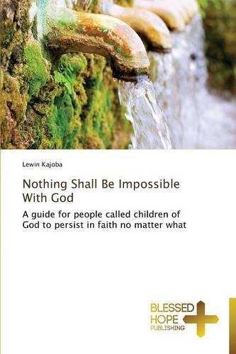 Nothing Shall Be Impossible with God (Paperback)