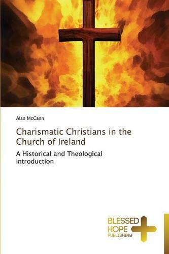 Charismatic Christians in the Church of Ireland (Paperback)