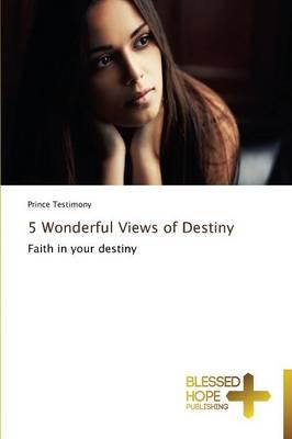 5 Wonderful Views of Destiny (Paperback)