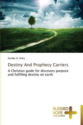 Destiny and Prophecy Carriers (Paperback)