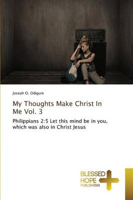 My Thoughts Make Christ in Me Vol. 3 (Paperback)